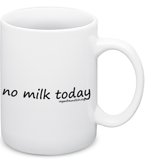 Tasse no milk today